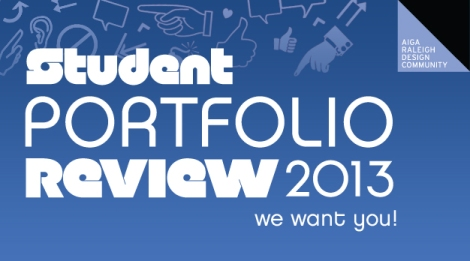We want you to be a part of one of AIGA Raleigh's biggest events, the 2013 Student Portfolio Review